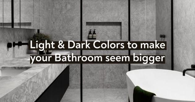 Light & Dark Colors to make your Bathroom seem bigger