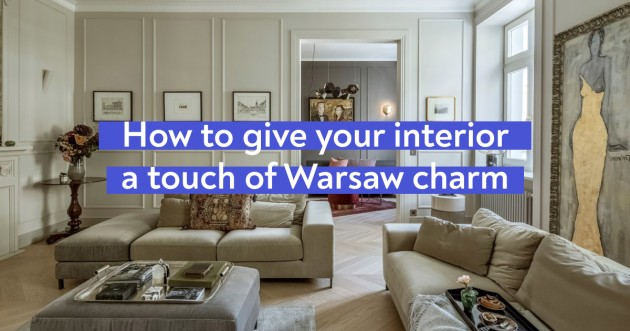 How To Give Your Interior A Touch Of Warsaw Charm - Articles about Apartments 1 by  image