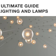 The Ultimate Guide to Lighting and Lamps