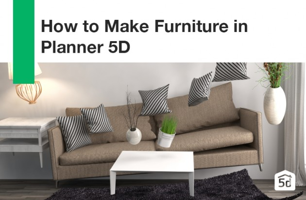 How to Make Furniture in Planner 5D
