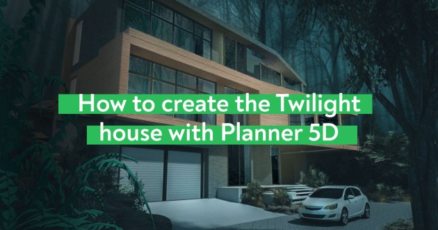 How To Create The Twilight House With Planner 5D